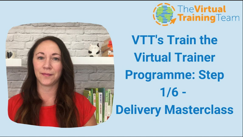 VTT's Train the Virtual Trainer Programme: Step 1/6 - Delivery Masterclass