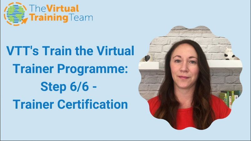 VTT's Train the Virtual Trainer Programme: Step 6/6 - Trainer Certification