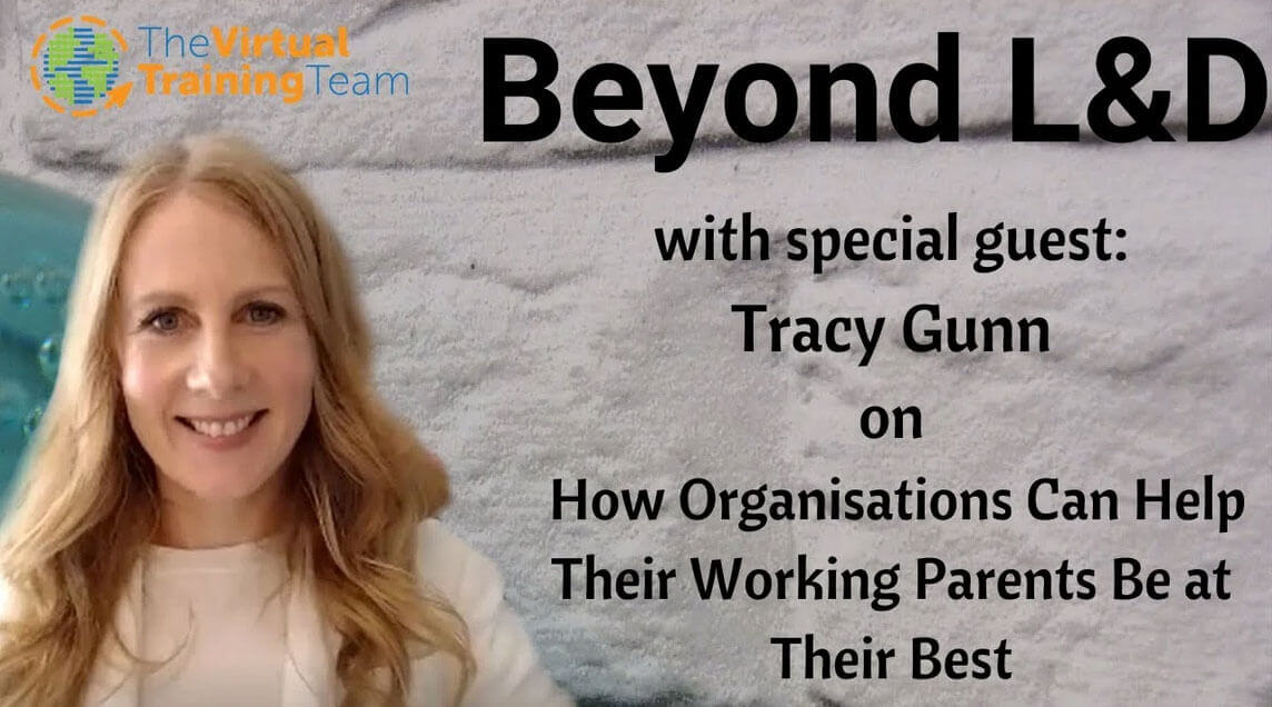 Beyond L&D: Tracy Gunn Shares How Organisations Can Help Their Working Parents Be at Their Best
